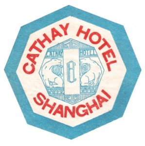 Shanghai Cathay Hotel luggage label