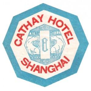Shanghai Cathay Hotel luggage label